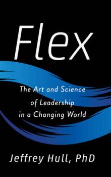 Flex - The Art and Science of Leadership in a Changing World