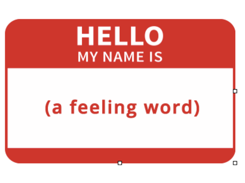 Name Tag With Red Border Surrounding White Text Reads Hello My Name Is (A Feeling Word)