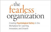 Book Cover: The Fearless Organization: Creating Psychological Safety in the Workplace for Learning, Innovation, and Growth